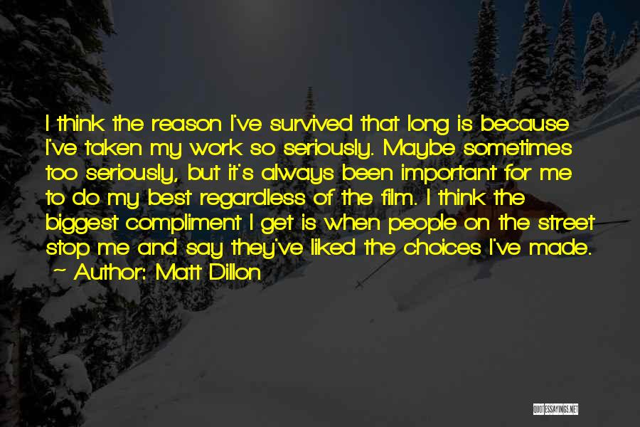 Sometimes I Stop And Think Quotes By Matt Dillon