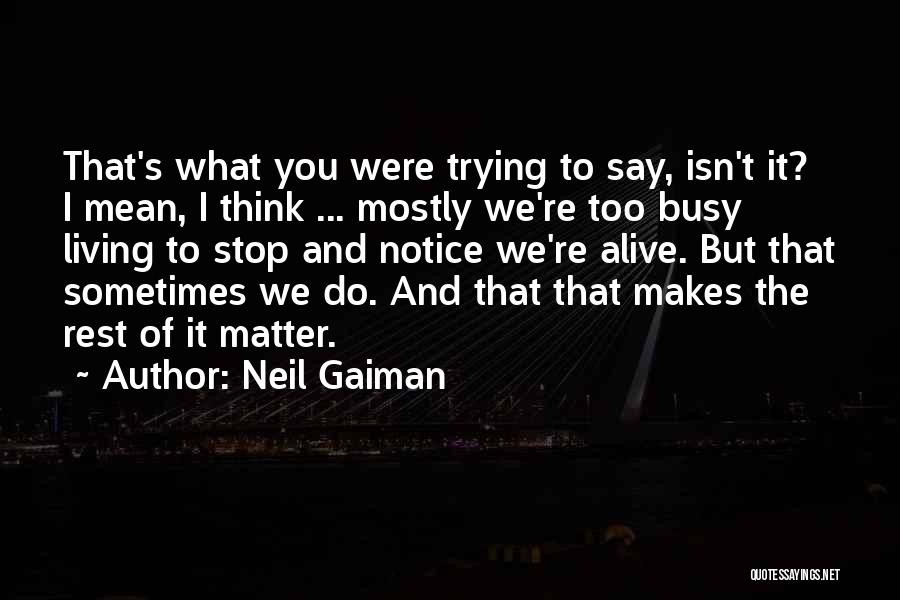 Sometimes I Stop And Think Quotes By Neil Gaiman