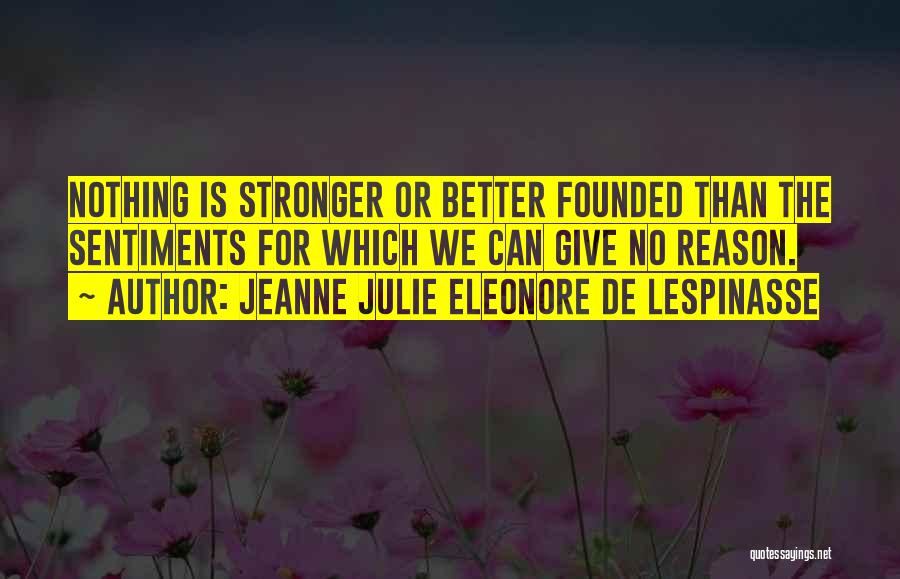 Sometimes It's Better To Give Up Quotes By Jeanne Julie Eleonore De Lespinasse