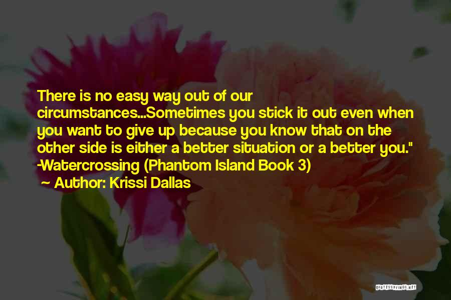 Sometimes It's Better To Give Up Quotes By Krissi Dallas