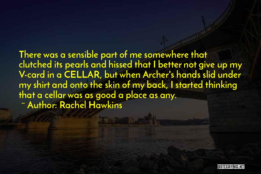 Sometimes It's Better To Give Up Quotes By Rachel Hawkins
