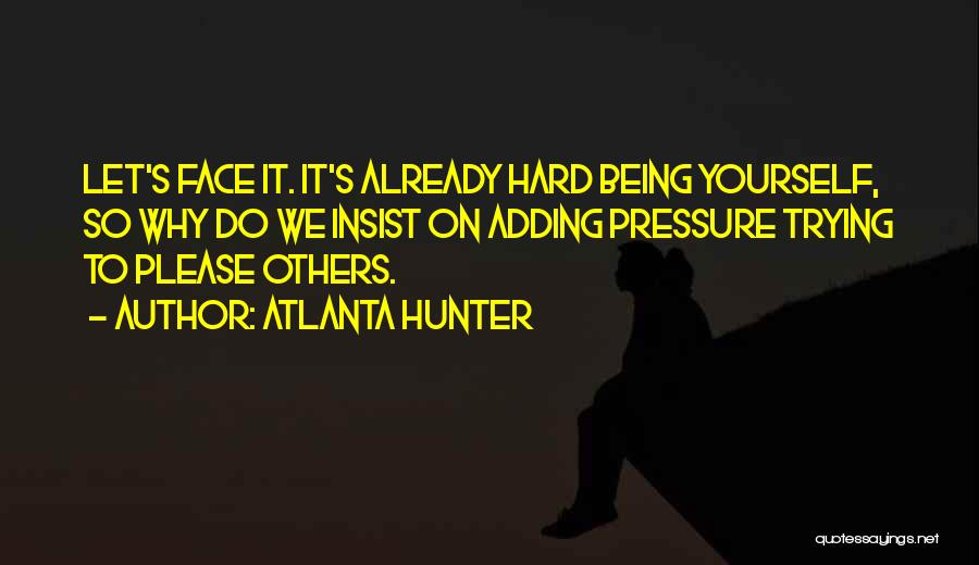 Sometimes It's Hard To Face Reality Quotes By Atlanta Hunter