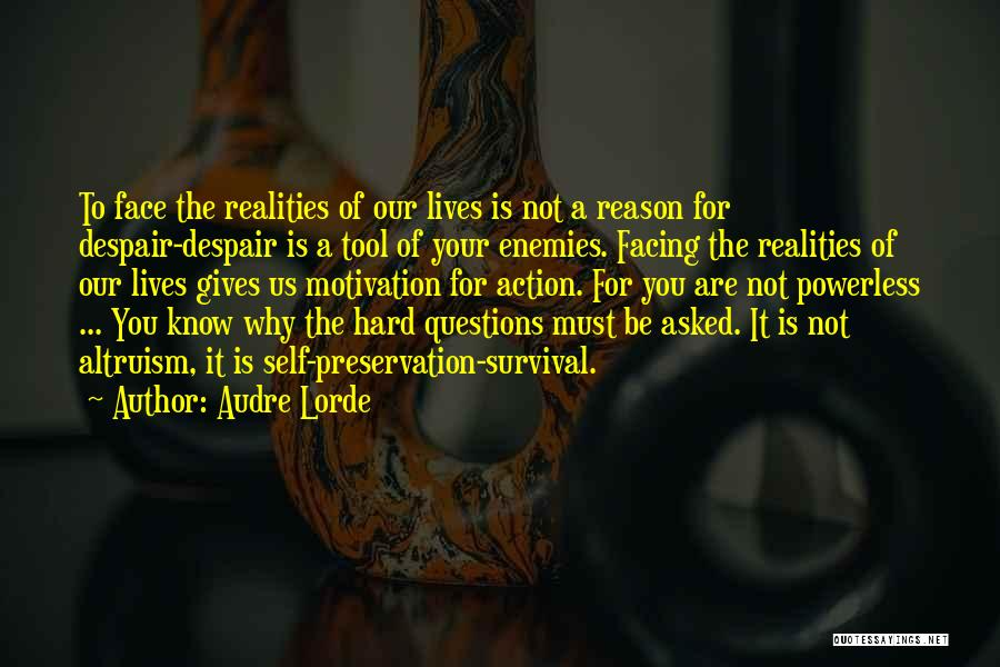 Sometimes It's Hard To Face Reality Quotes By Audre Lorde