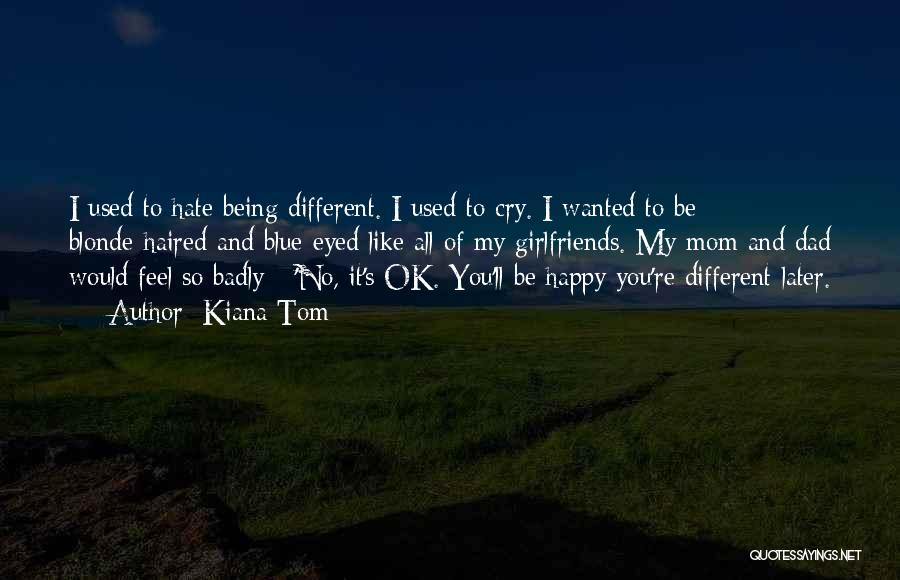 Sometimes It's Ok To Cry Quotes By Kiana Tom