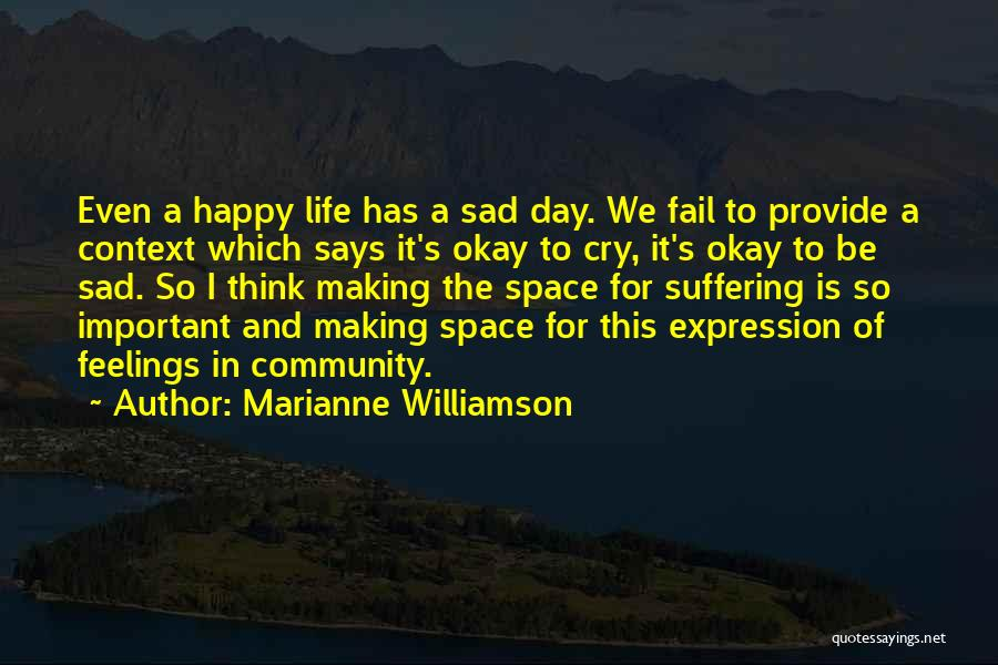 Sometimes It's Ok To Cry Quotes By Marianne Williamson