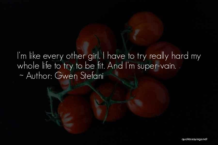 Sometimes Life Gets Hard Quotes By Gwen Stefani