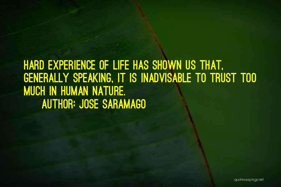 Sometimes Life Gets Hard Quotes By Jose Saramago