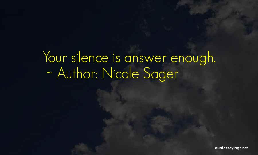 Sometimes Silence Best Answer Quotes By Nicole Sager