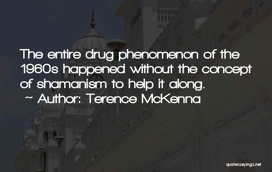 Sometimes Someone Comes Along Quotes By Terence McKenna