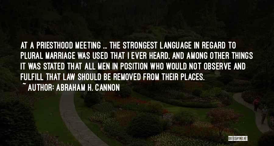Sometimes The Strongest Among Us Quotes By Abraham H. Cannon