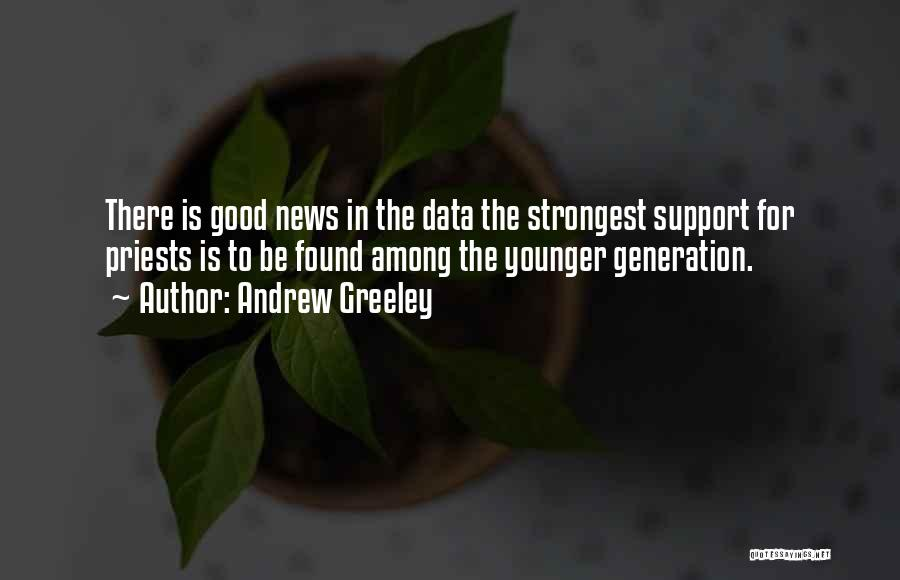Sometimes The Strongest Among Us Quotes By Andrew Greeley