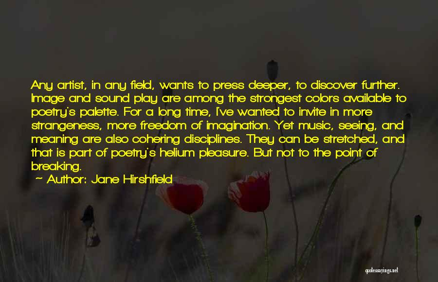 Sometimes The Strongest Among Us Quotes By Jane Hirshfield