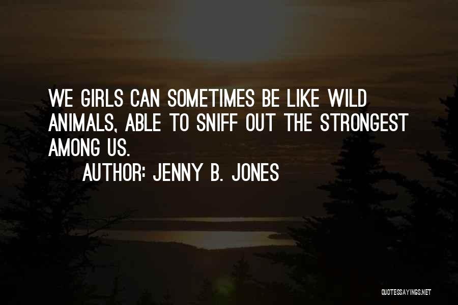 Sometimes The Strongest Among Us Quotes By Jenny B. Jones
