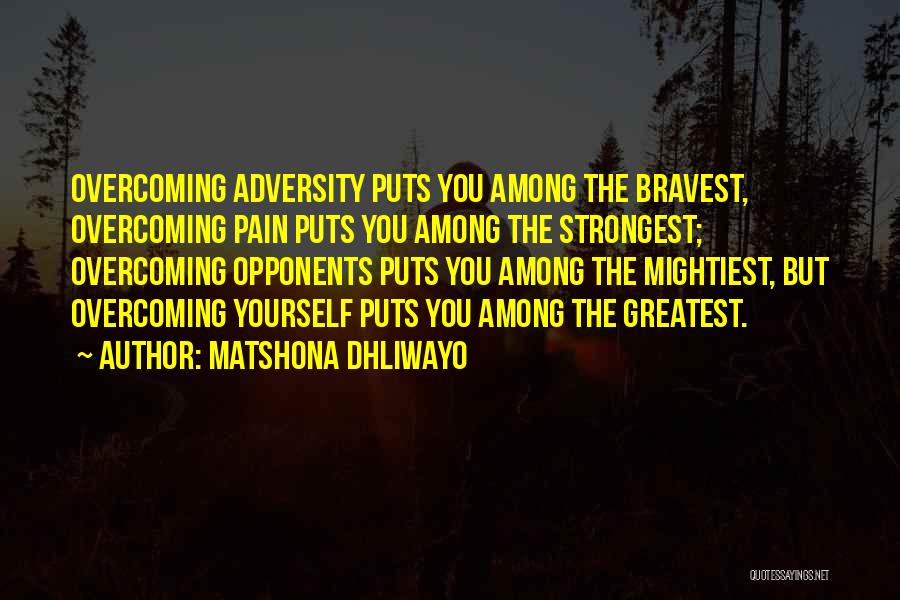 Sometimes The Strongest Among Us Quotes By Matshona Dhliwayo