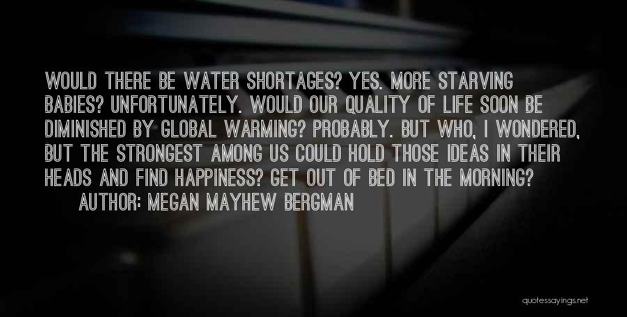 Sometimes The Strongest Among Us Quotes By Megan Mayhew Bergman