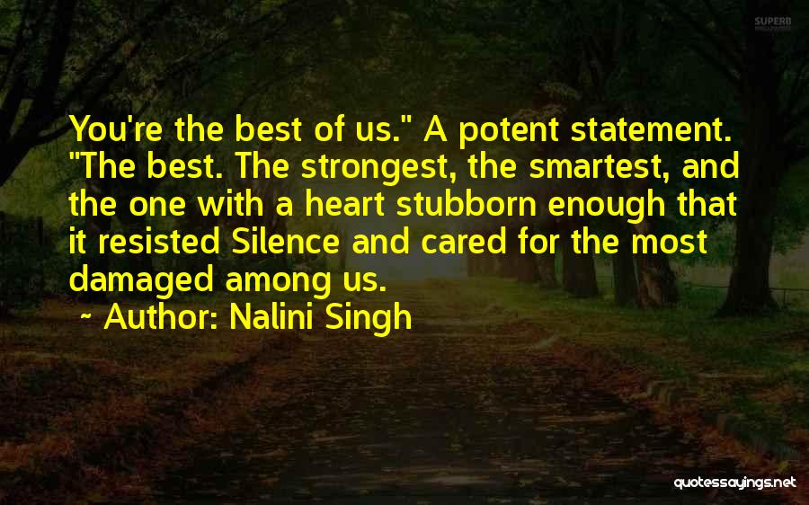 Sometimes The Strongest Among Us Quotes By Nalini Singh