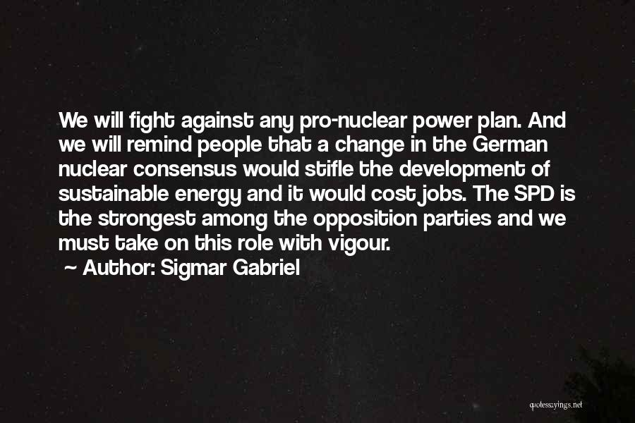Sometimes The Strongest Among Us Quotes By Sigmar Gabriel
