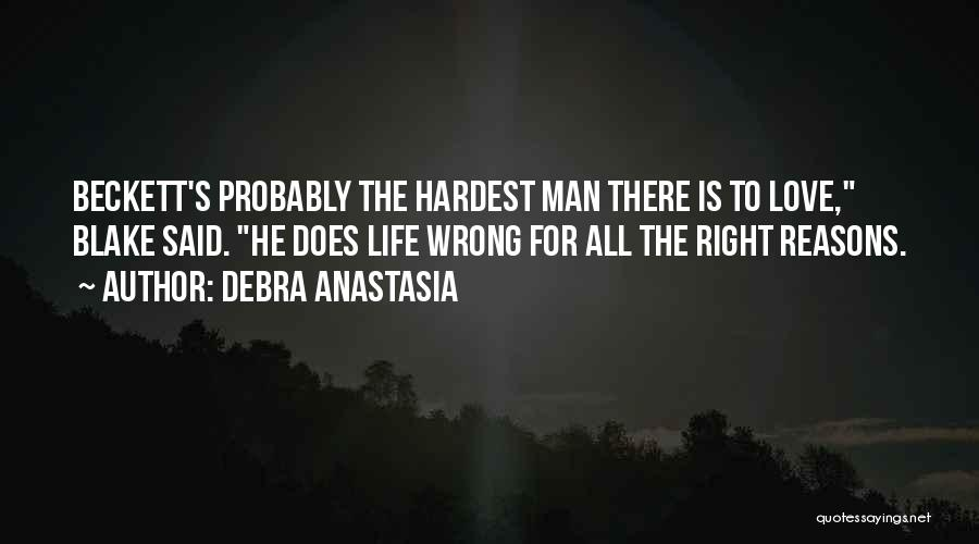 Sometimes We Do The Wrong Things For The Right Reasons Quotes By Debra Anastasia