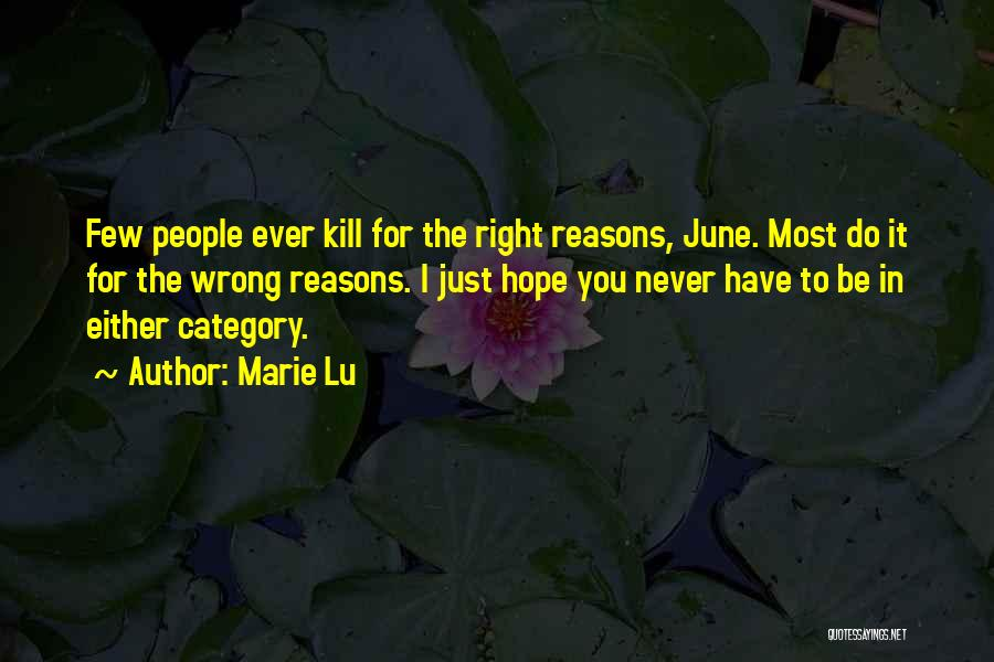 Sometimes We Do The Wrong Things For The Right Reasons Quotes By Marie Lu