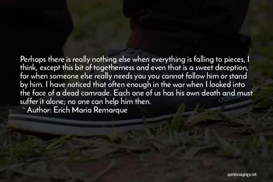 Sometimes We Have To Stand Alone Quotes By Erich Maria Remarque