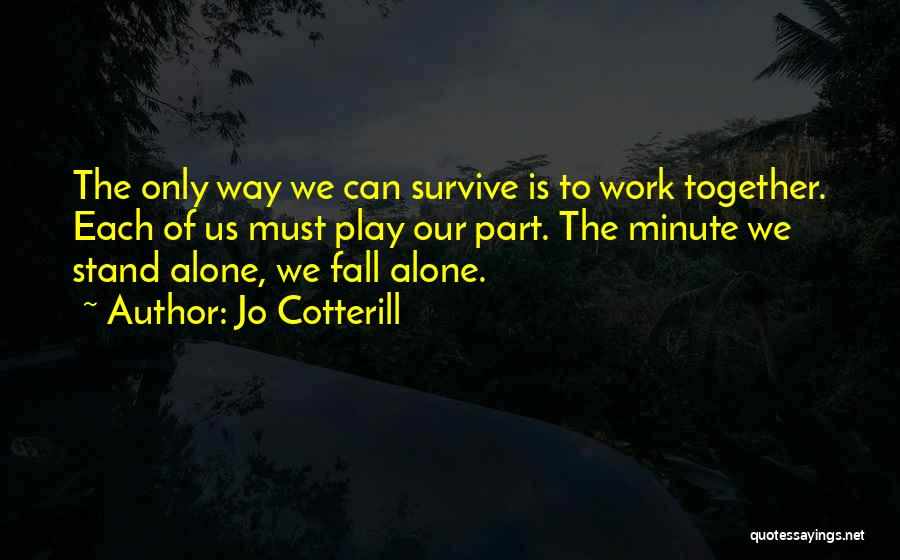 Sometimes We Have To Stand Alone Quotes By Jo Cotterill