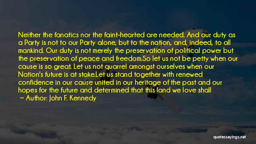 Sometimes We Have To Stand Alone Quotes By John F. Kennedy