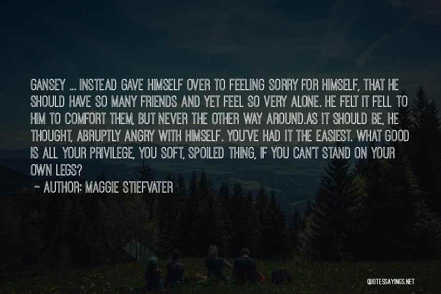 Sometimes We Have To Stand Alone Quotes By Maggie Stiefvater