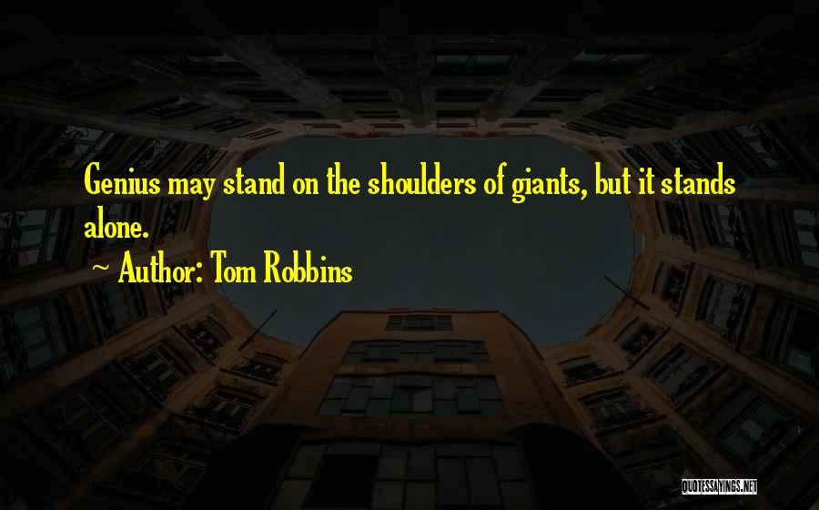 Sometimes We Have To Stand Alone Quotes By Tom Robbins
