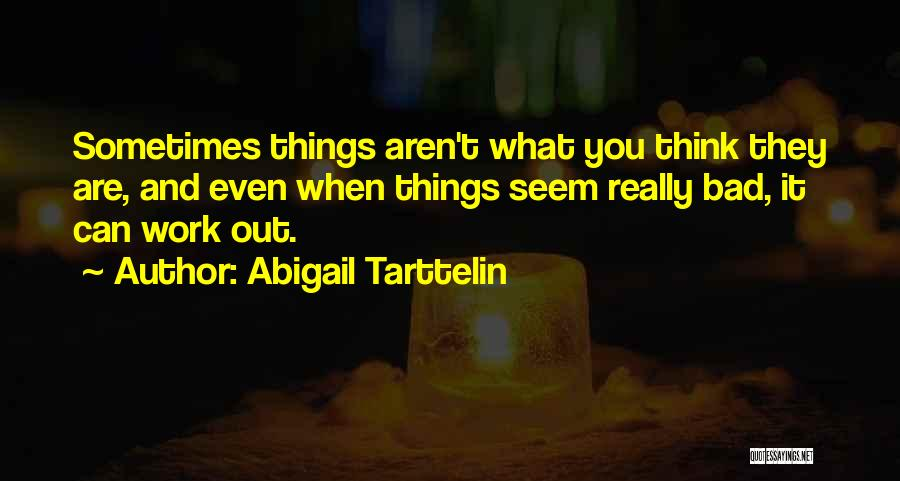 Sometimes What You Think Quotes By Abigail Tarttelin