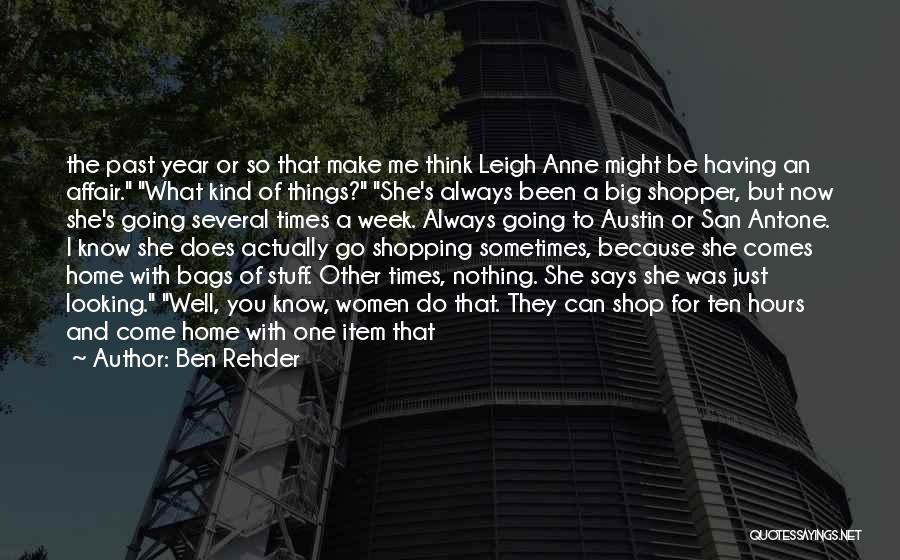 Sometimes What You Think Quotes By Ben Rehder