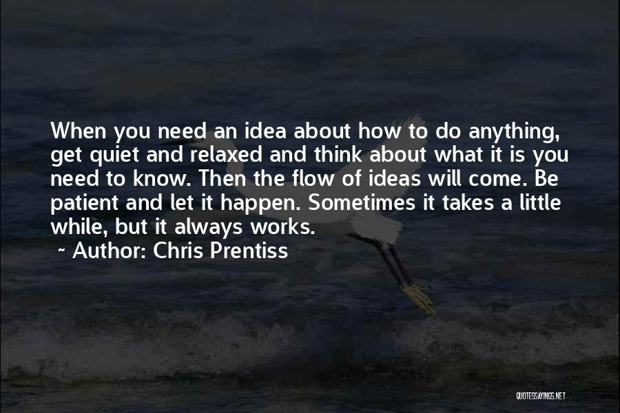 Sometimes What You Think Quotes By Chris Prentiss