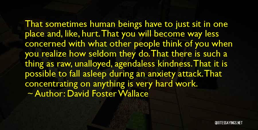 Sometimes What You Think Quotes By David Foster Wallace