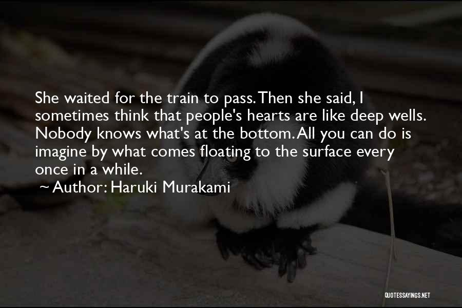 Sometimes What You Think Quotes By Haruki Murakami