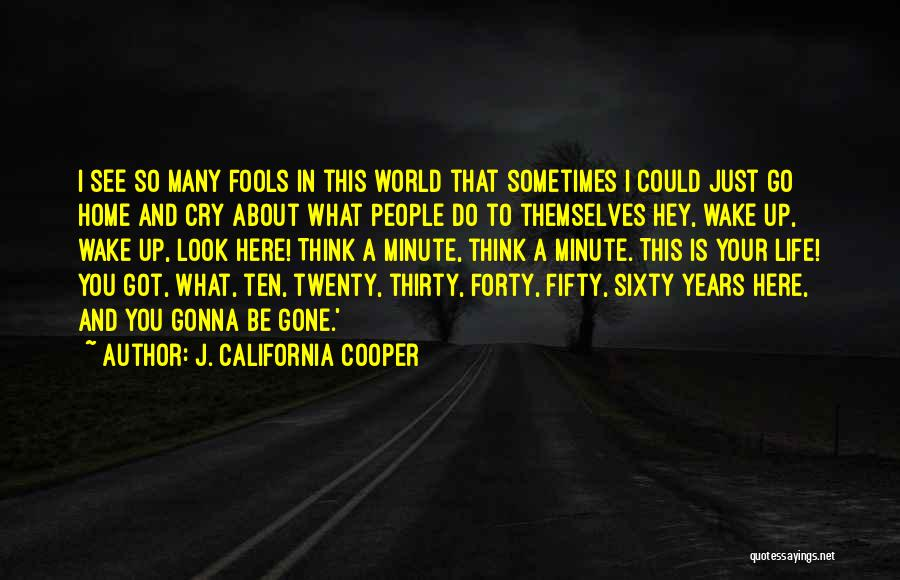 Sometimes What You Think Quotes By J. California Cooper