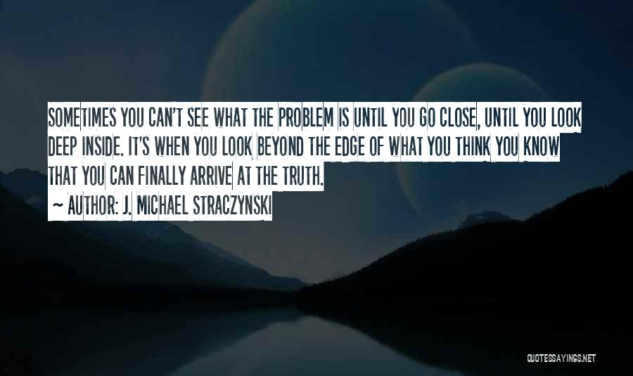 Sometimes What You Think Quotes By J. Michael Straczynski