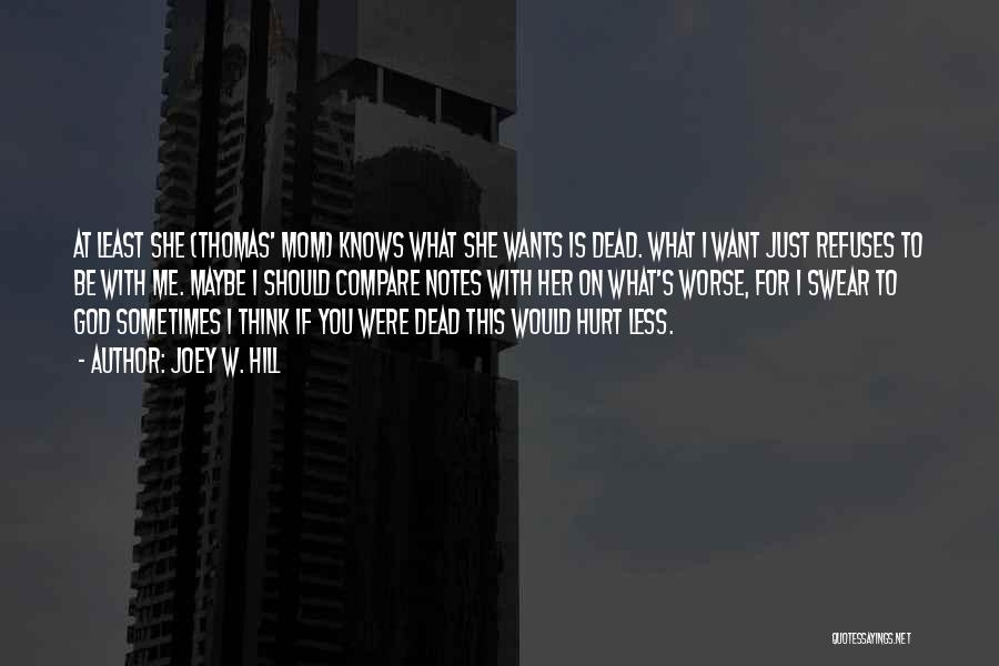 Sometimes What You Think Quotes By Joey W. Hill