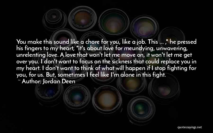Sometimes What You Think Quotes By Jordan Deen