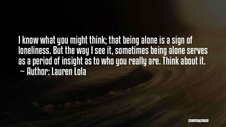 Sometimes What You Think Quotes By Lauren Lola