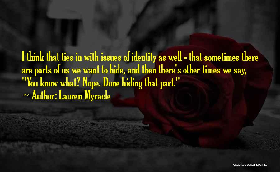 Sometimes What You Think Quotes By Lauren Myracle