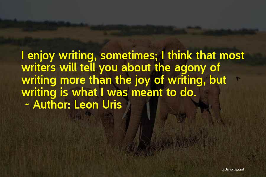 Sometimes What You Think Quotes By Leon Uris