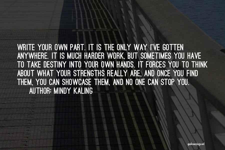 Sometimes What You Think Quotes By Mindy Kaling