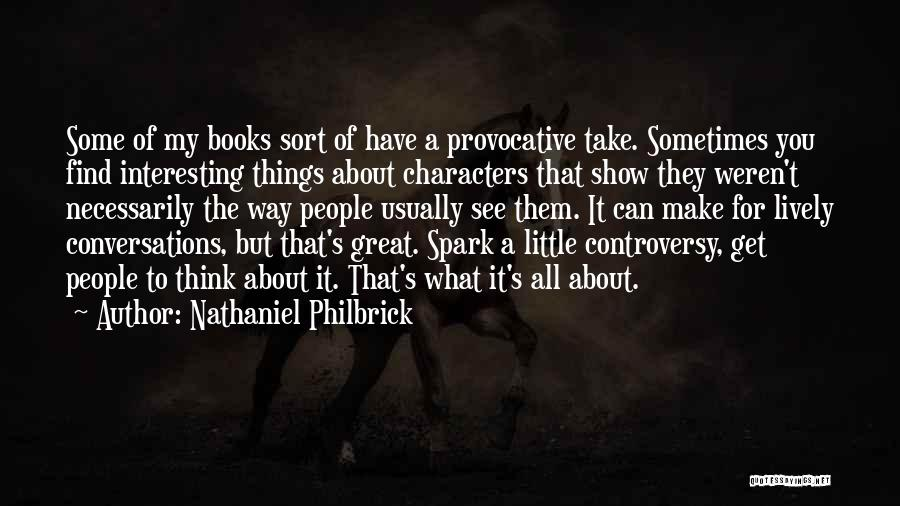 Sometimes What You Think Quotes By Nathaniel Philbrick