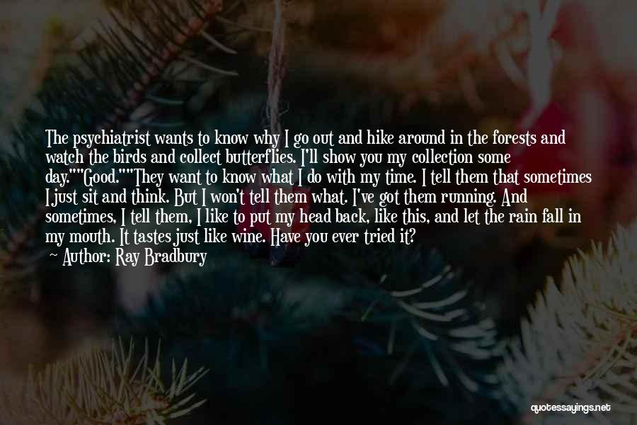 Sometimes What You Think Quotes By Ray Bradbury