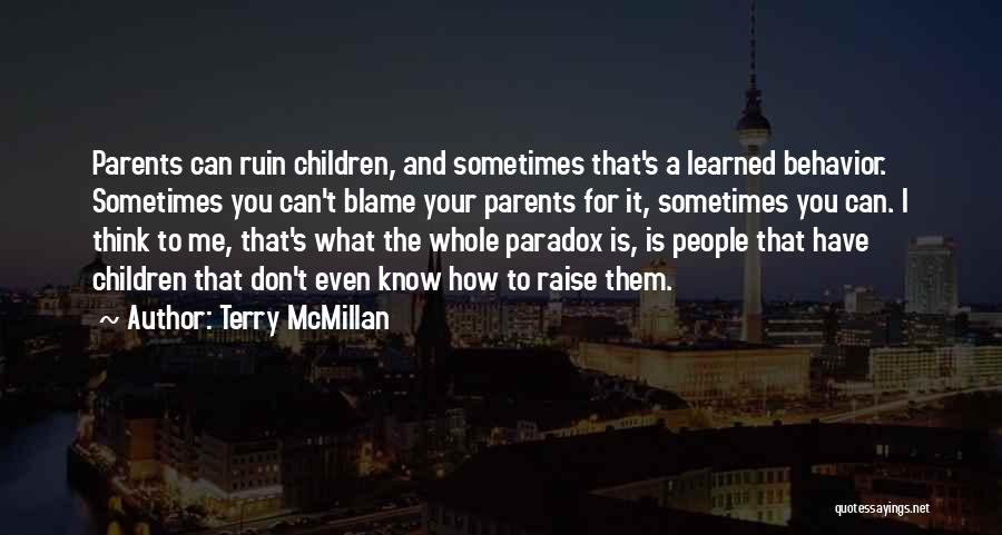 Sometimes What You Think Quotes By Terry McMillan