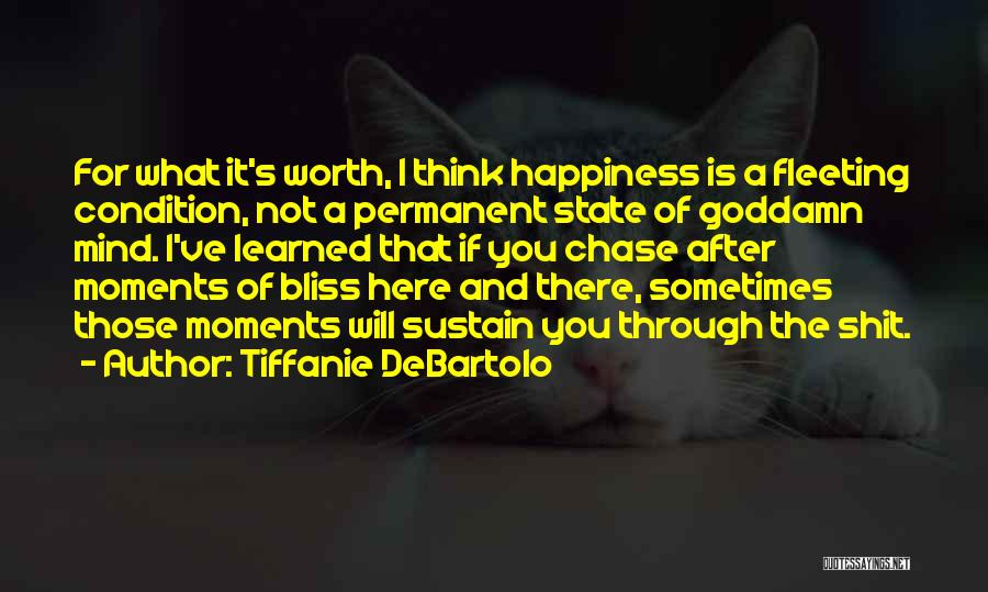 Sometimes What You Think Quotes By Tiffanie DeBartolo