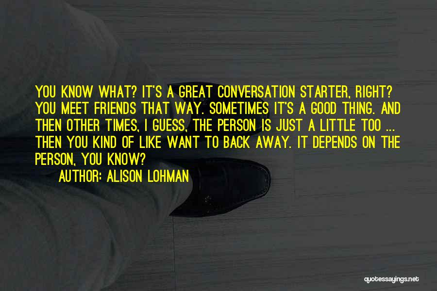Sometimes What You Want Quotes By Alison Lohman