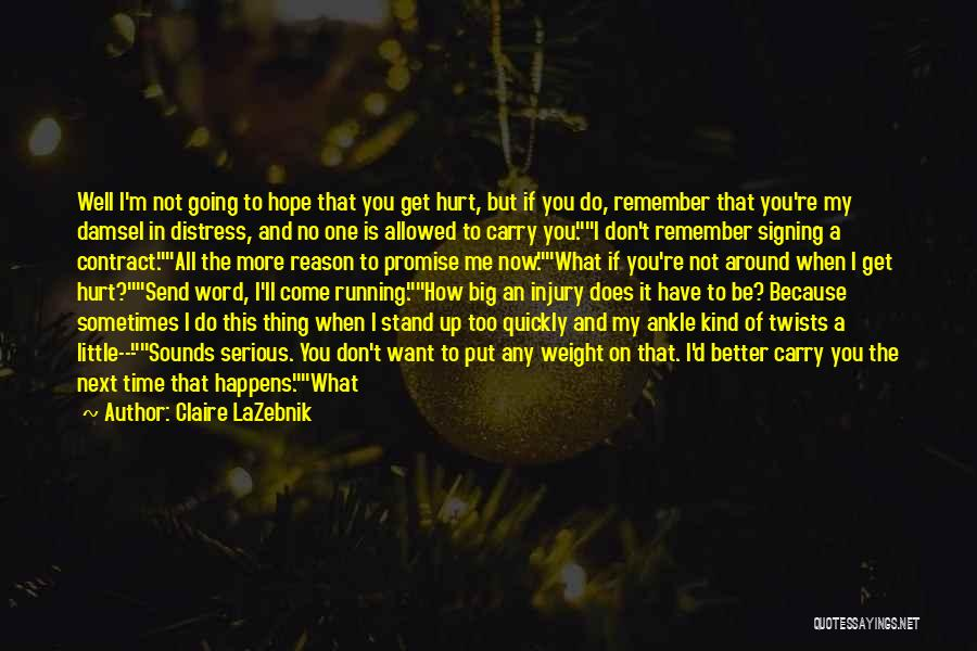 Sometimes What You Want Quotes By Claire LaZebnik