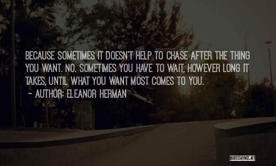 Sometimes What You Want Quotes By Eleanor Herman