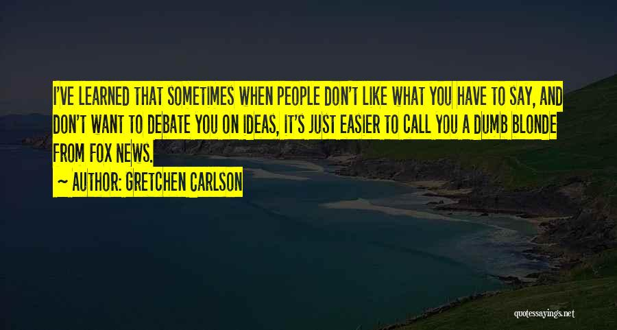 Sometimes What You Want Quotes By Gretchen Carlson