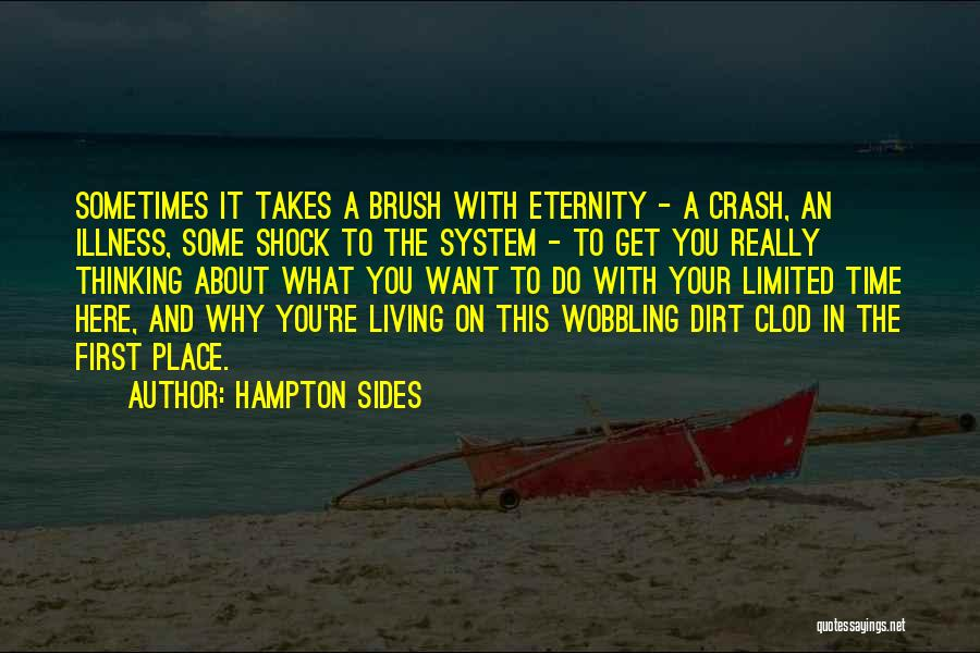 Sometimes What You Want Quotes By Hampton Sides